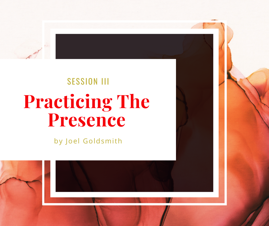 Session 3, Practicing the Presence